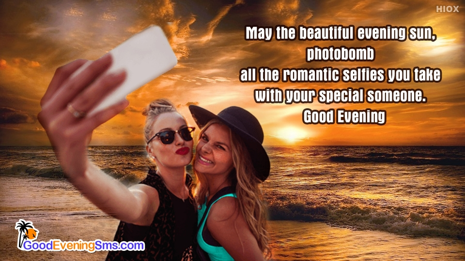 Good Evening Quotes About Selfie With Someone Special