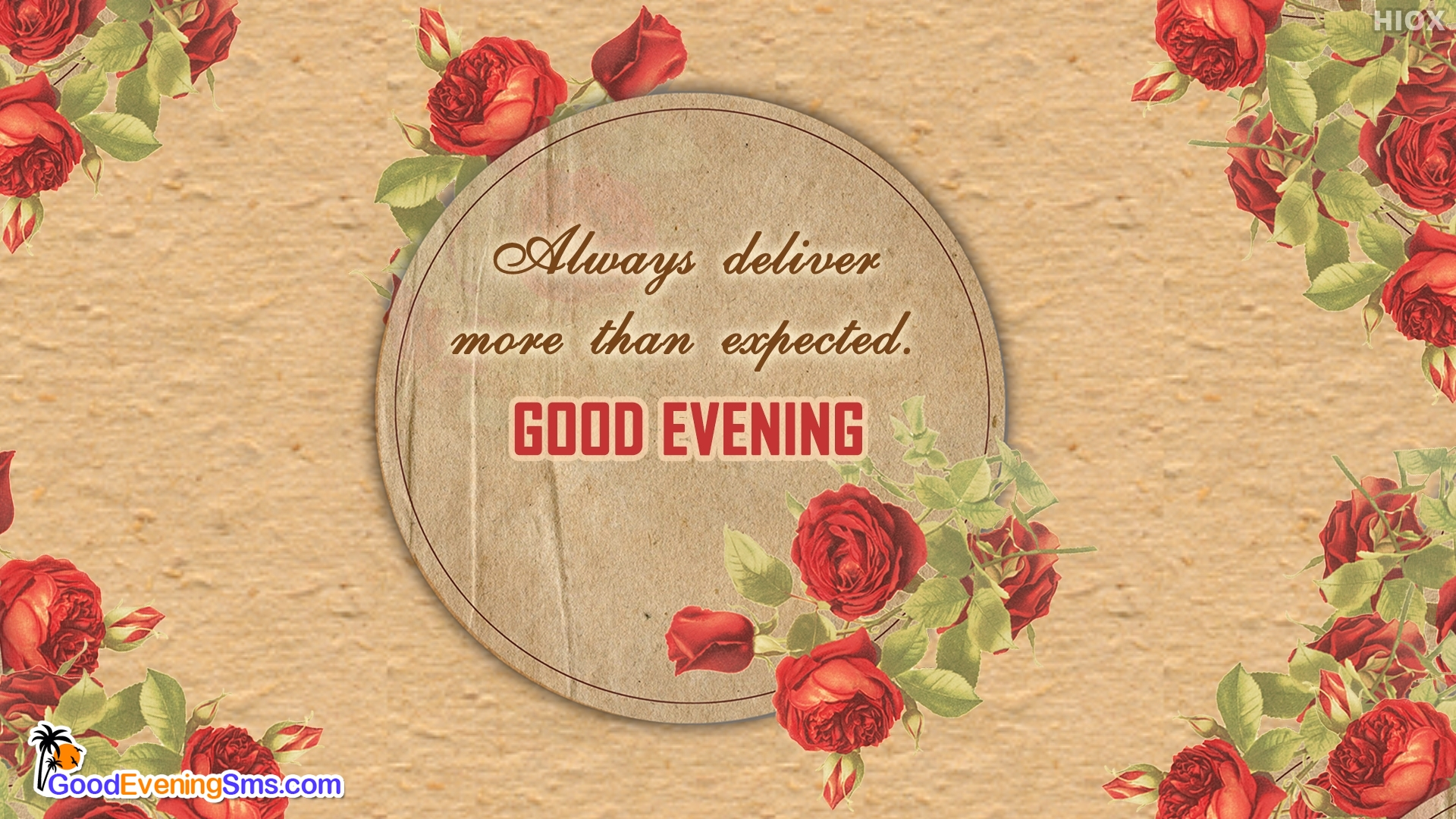 Always Deliver More Than Expected. Good Evening