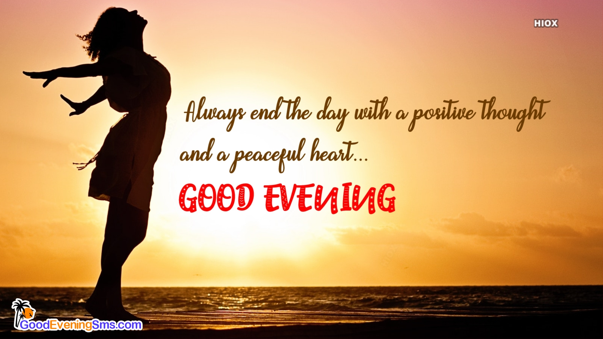 Always End The Day With A Positive Thought...