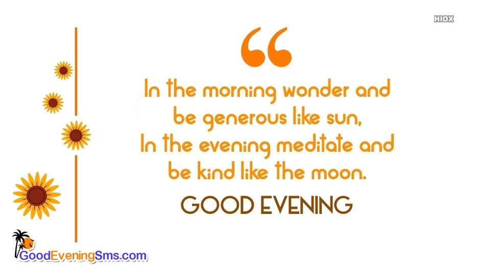 Be Kind Like The Moon. Good Evening