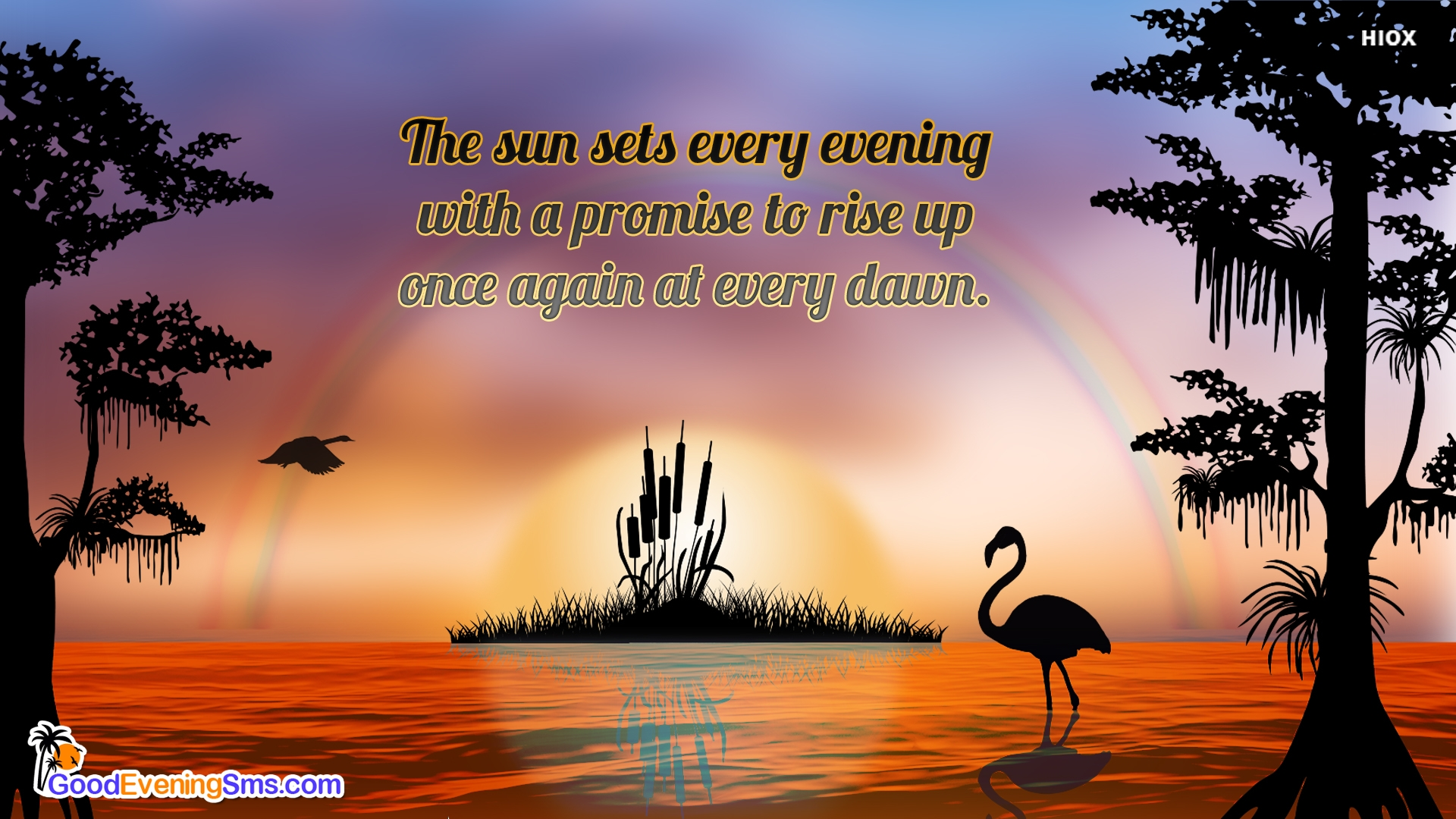 The Sun Sets Every Evening With A Promise To Rise Up Once Again
