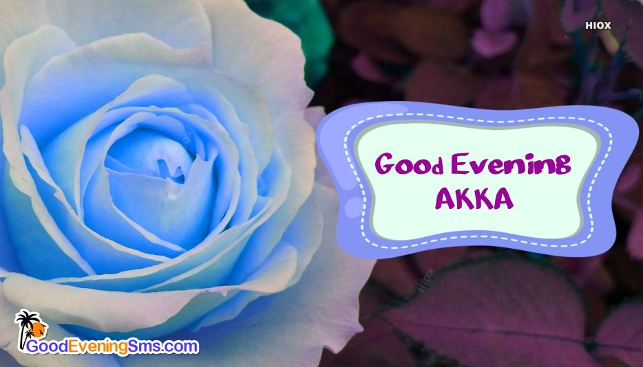 Good Evening Akka