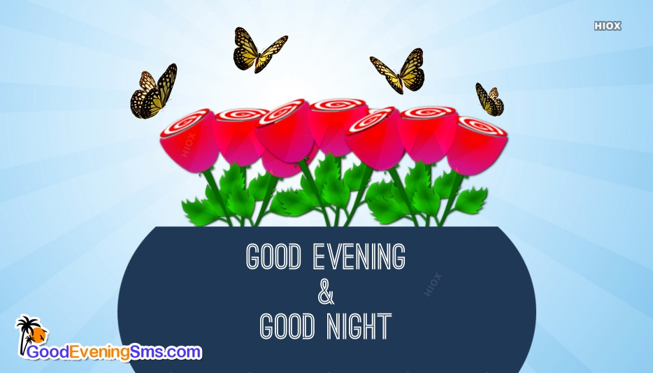 Good Evening and Good Night
