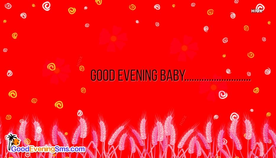 Good Evening Baby