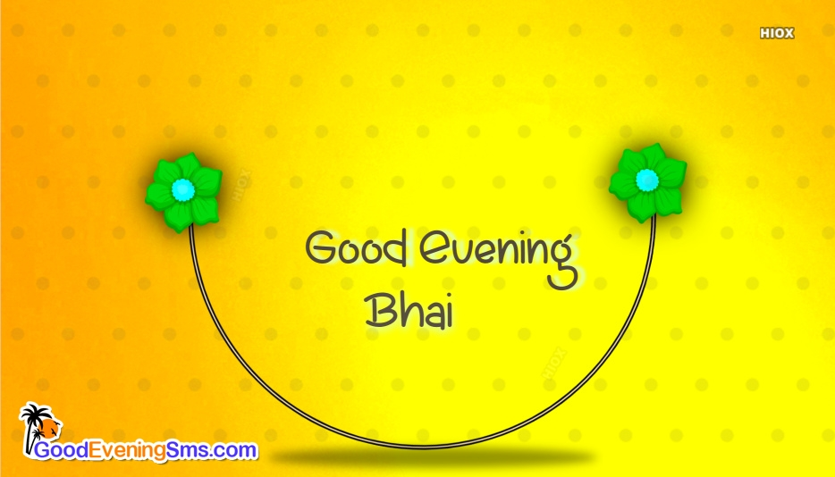Good Evening Bhai