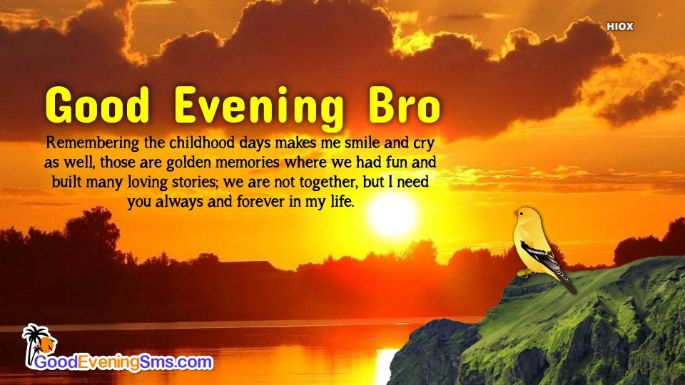 Good Evening Bro