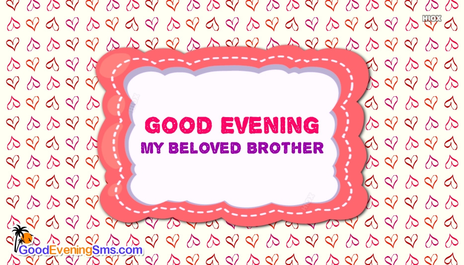 Good Evening Brother