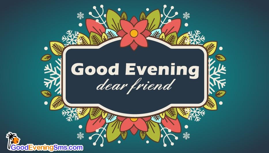 Good Evening Dear Friend @ Goodeveningsms.com