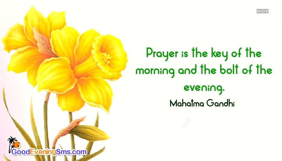 Good Evening English Quotes | Prayer Is The Key Of The Morning And The Bolt Of The Evening