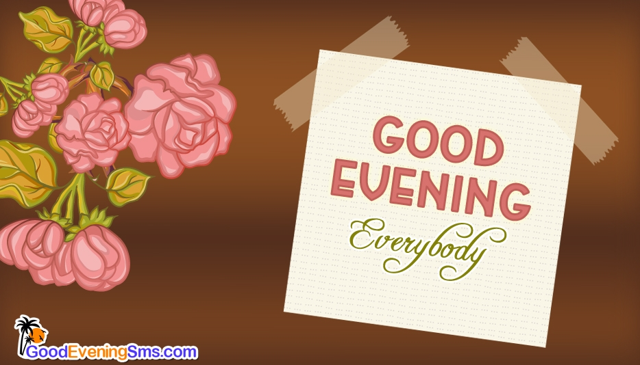Good Evening Everybody @ Goodeveningsms.com