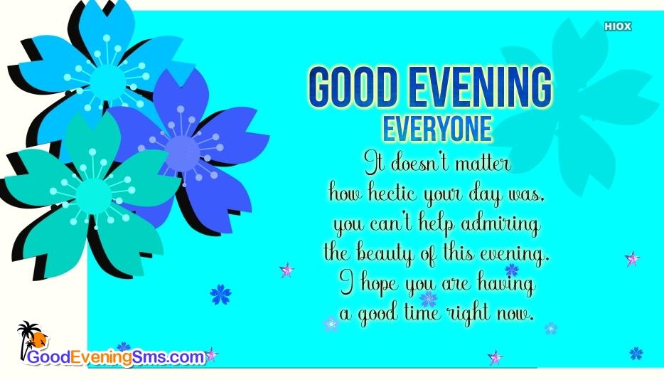 Good Evening Everyone