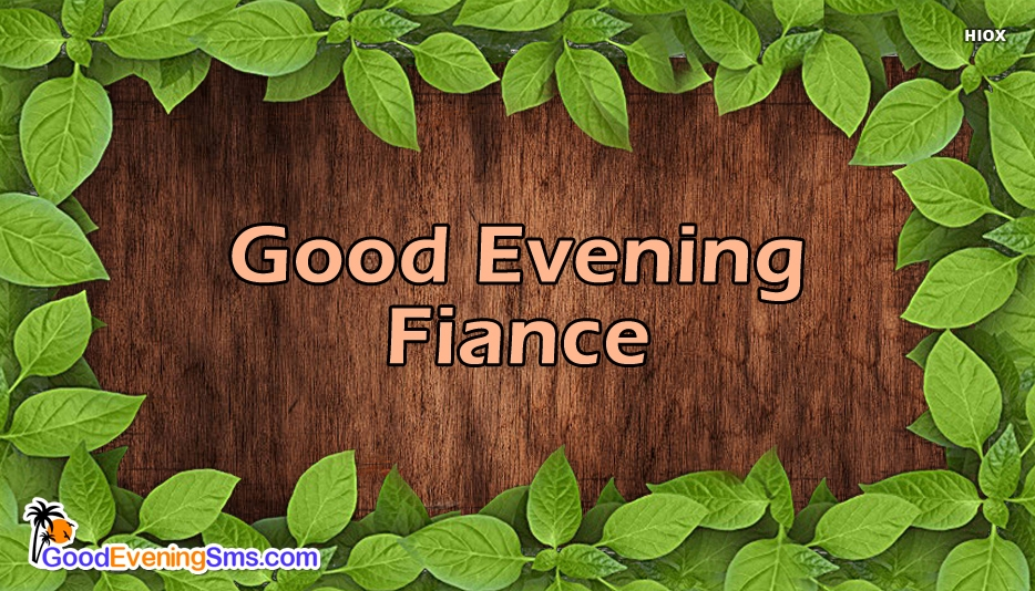 Good Evening SMS for Fiancee