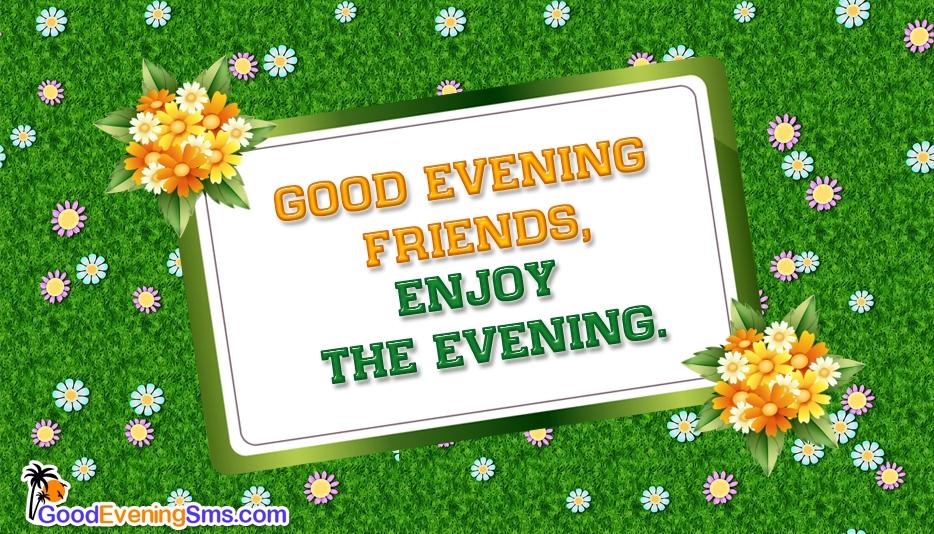 Good Evening Friends, Enjoy the Evening @ Goodeveningsms.com
