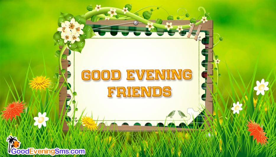 Good Evening Friends Flowers -  Good Evening SMS for Friends