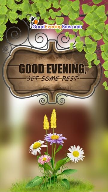 Good Evening, Get Some Rest.