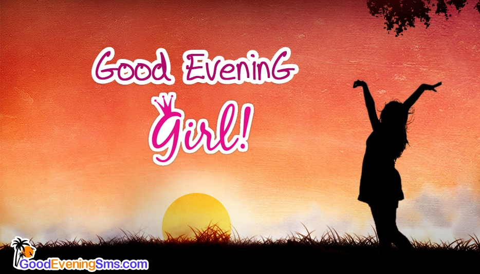 Good Evening Girl @ GoodEveningSMS.com