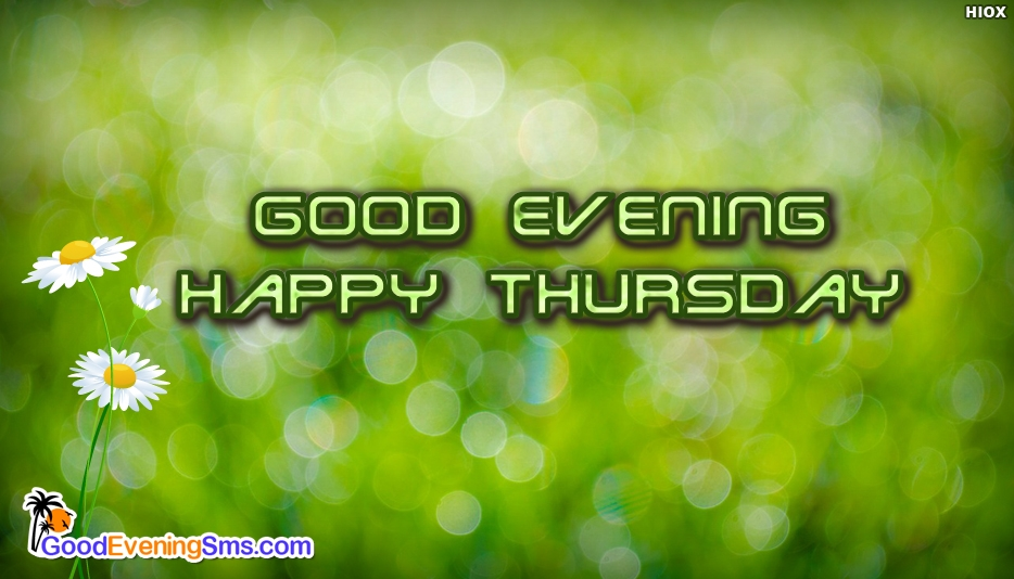 Good Evening Happy Thursday - Good Evening SMS for Thursday