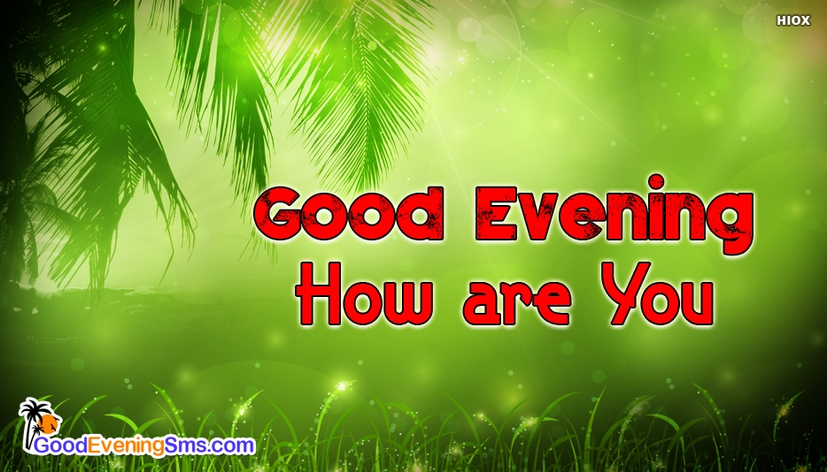 Good Evening How Are You - Good Evening SMS For Childhood Friends