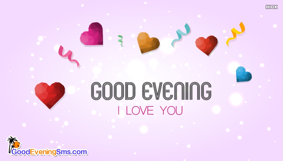Good Evening I Love You - Good Evening I Love You Images