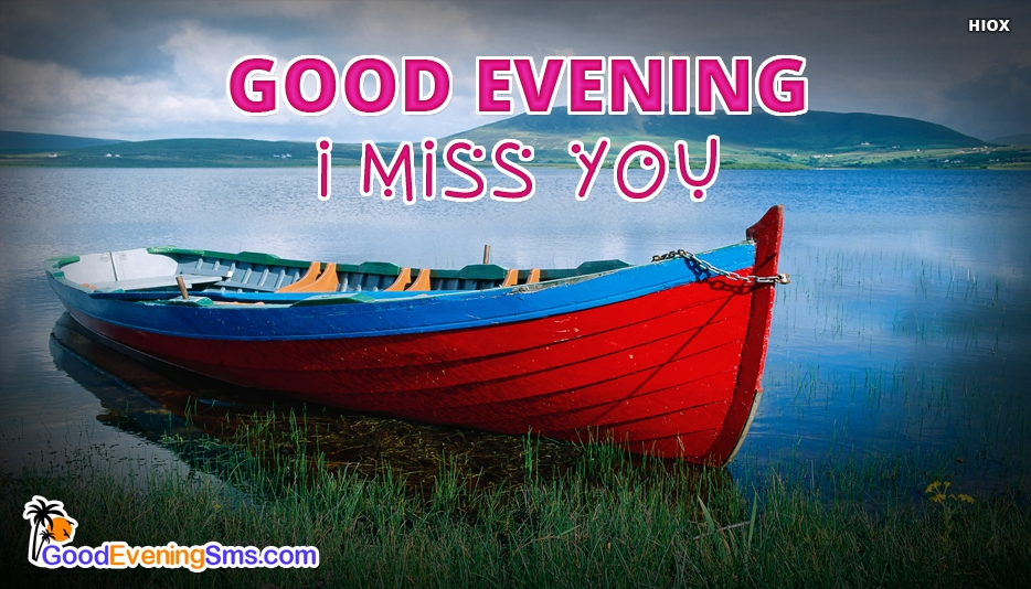 Good Evening, I Miss You - Good Evening SMS for Girlfriend