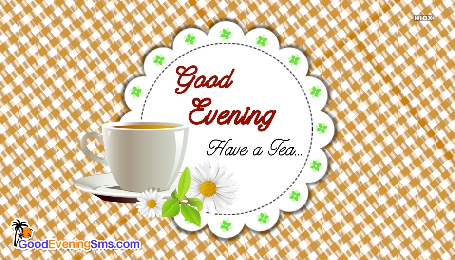 Good Evening SMS for Have A Tea