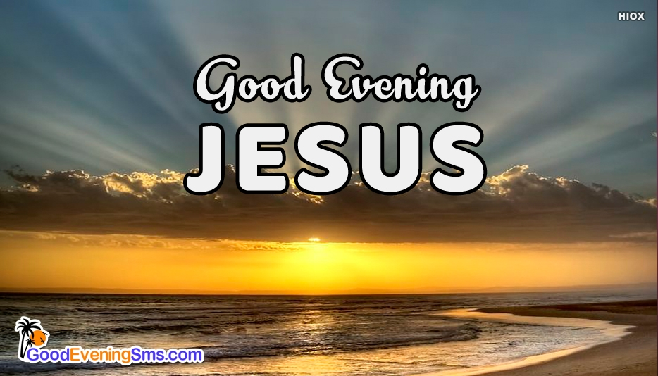 Good Evening SMS for Jesus