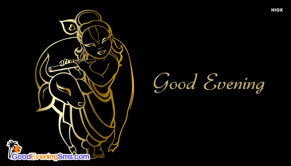 Good Evening Krishna