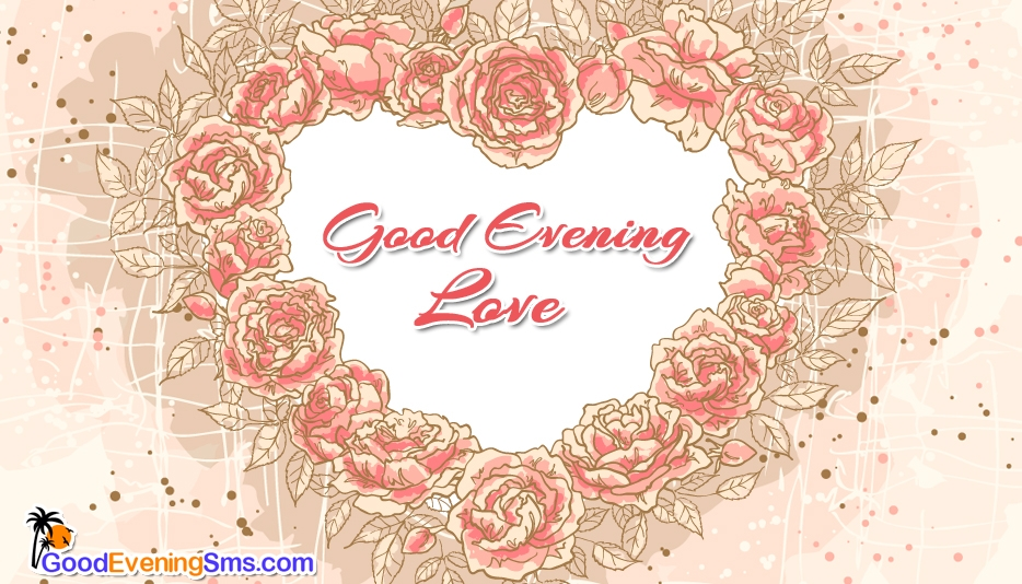 Good Evening Love @ Good Evening SMS