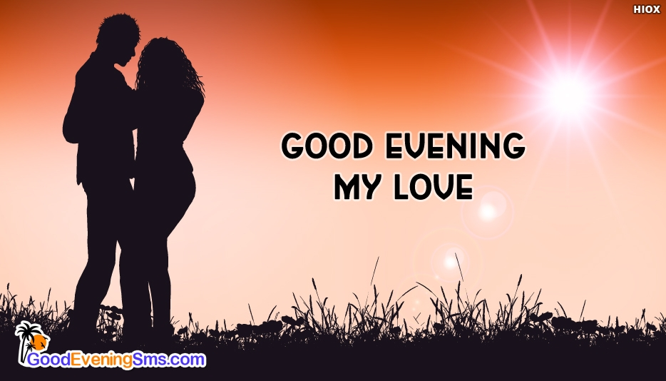 Good Evening Love Greetings - Good Evening SMS for Lover