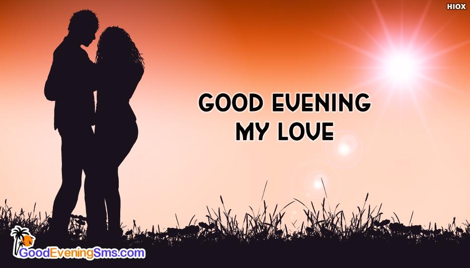 Good evening love greetings goodeveningsms good evening love greetings good evening sms for lover m4hsunfo