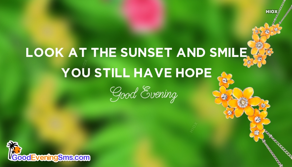 Good Evening Messages In English | Look At The Sunset And Smile You Still Have Hope