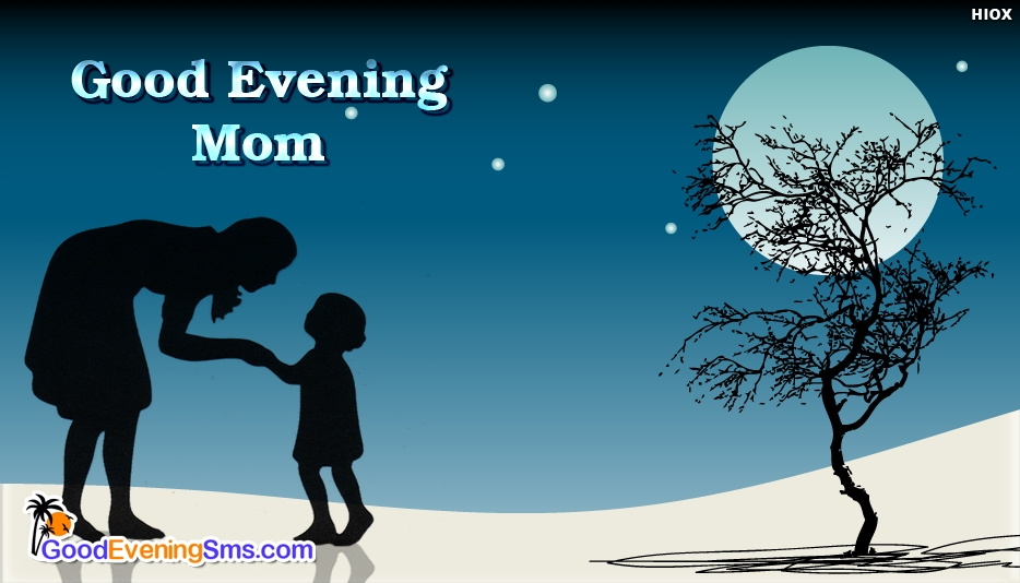 Good Evening Mom - Good Evening SMS for Mother