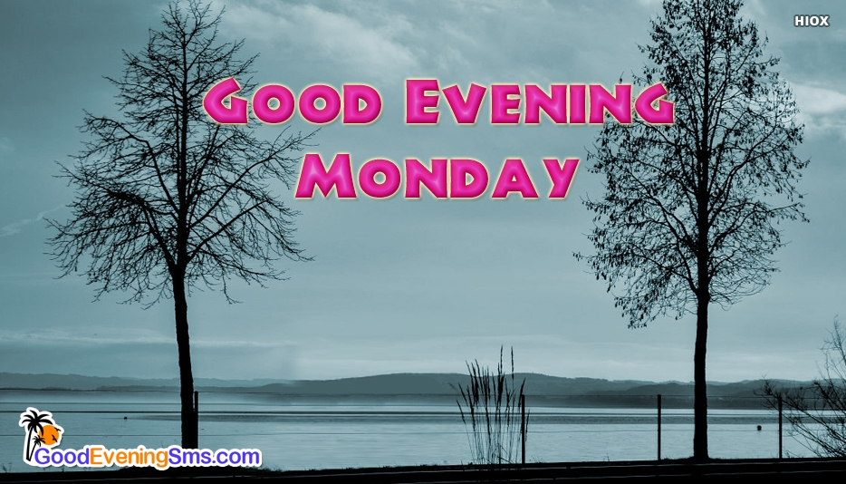 Good Evening Monday - Good Evening SMS for Monday