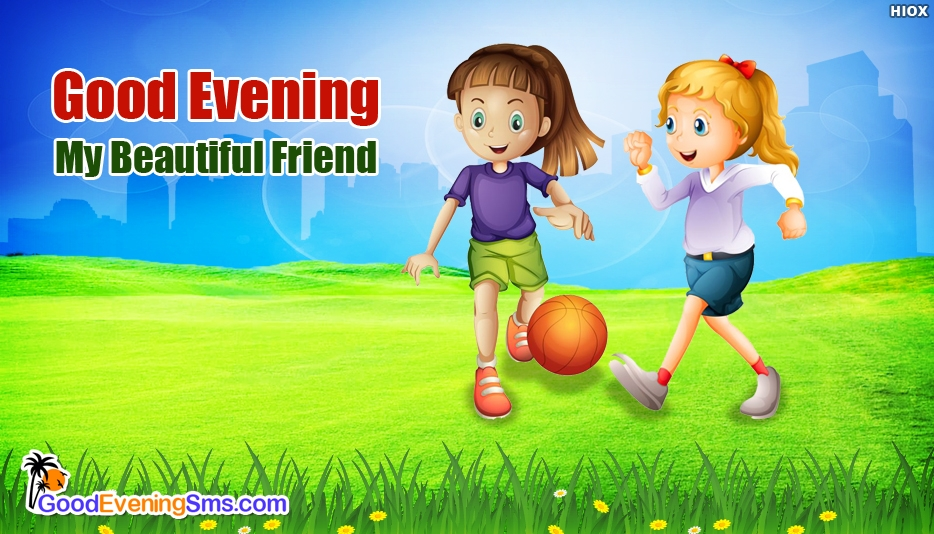 Good Evening My Beautiful Friend - Good Evening SMS for Friend