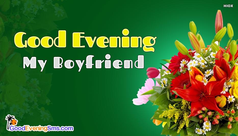 Good Evening My Boyfriend - Good Evening SMS for Boyfriend