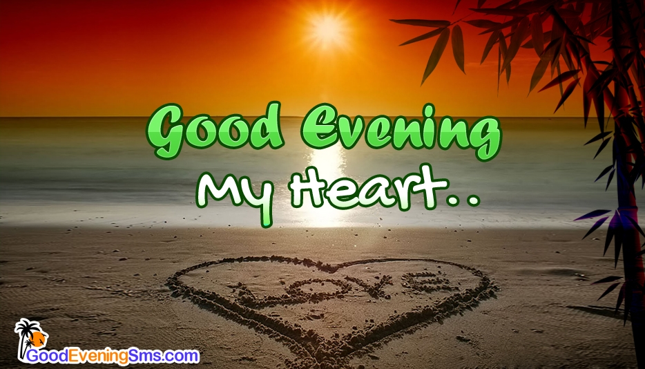 Good Evening My Heart @ GoodEveningSMS.com