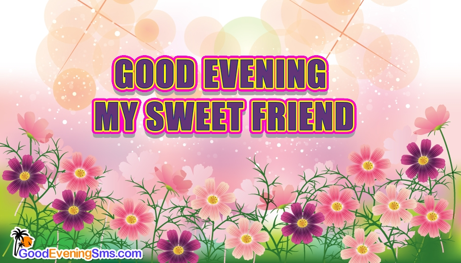 Good Evening Sms Text Messages For A Close Friend