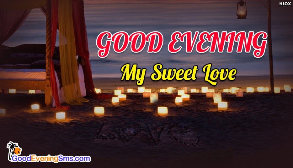 Good Evening My Sweet Love - Good Evening SMS for Someone Special