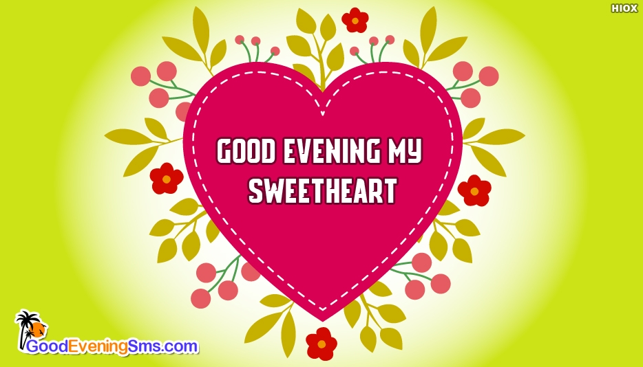 Good Evening My Sweetheart - Good Evening SMS for Sweetheart