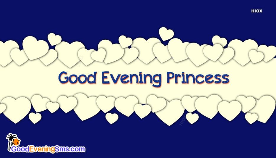 Good Evening Princess