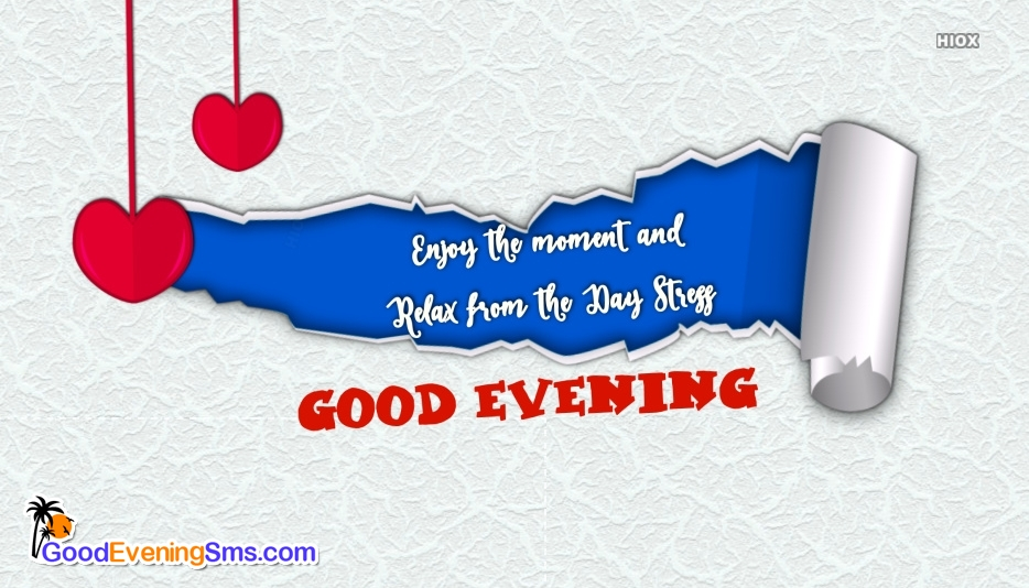 Good Evening Quote To Love | Enjoy The Moment and Relax From The Day Stress