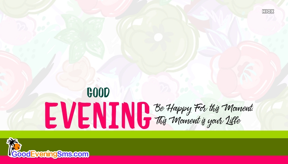 Good Evening SMS for Life Quotes