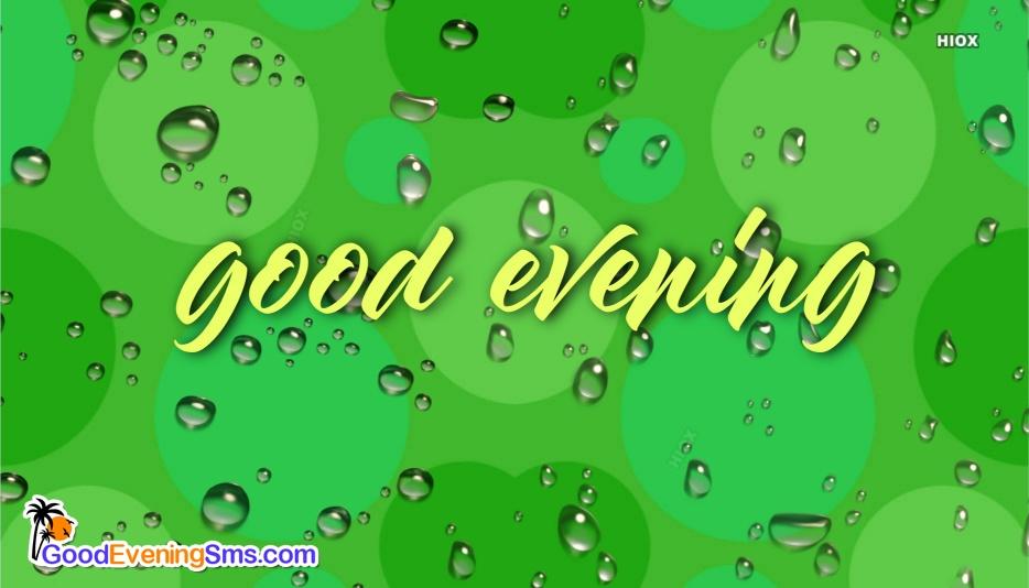 Good Evening Rain
