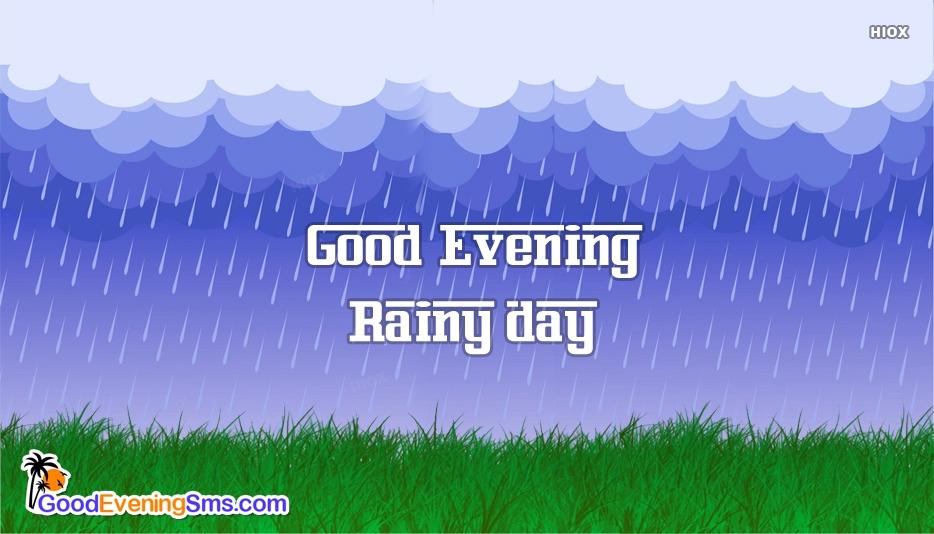 Rainy Day Good Evening Sms