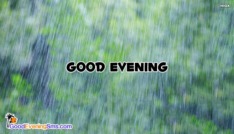 Good Evening Rainy Day