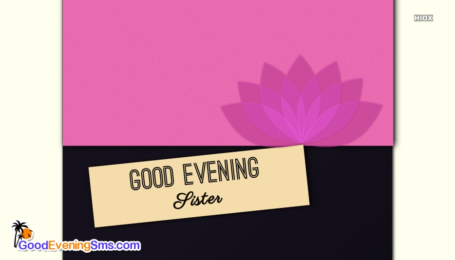 Good Evening Sister