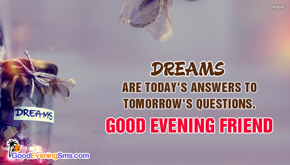 Good Evening SMS for Friend - Dreams are Today