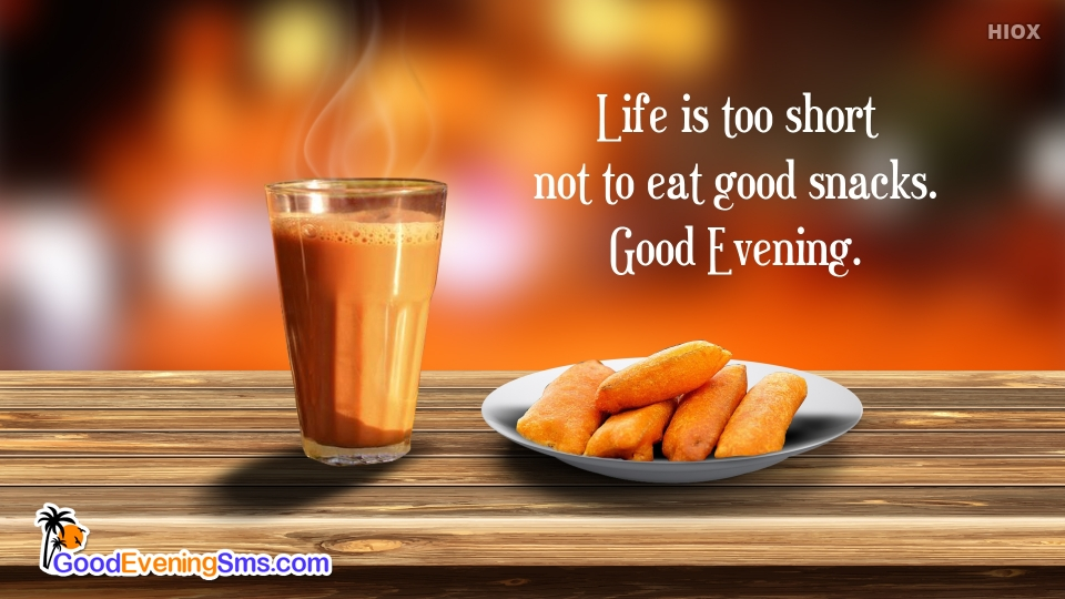 Good Evening Snacks Time SMS Images