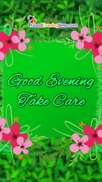 Good Evening Take Care