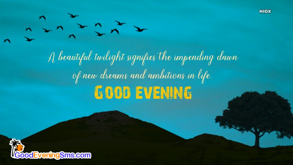 Good Evening Wishes For New Dreams and Ambition